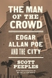 Man of the Crowd: Edgar Allan Poe and the City