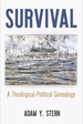 Survival: A Theological-Political Genealogy