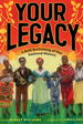 Your Legacy: A Bold Reclaiming of Our Enslaved History