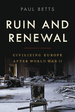Ruin and Renewal: Civilizing Europe After World War II