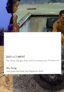 Displacement:The Three Gorges Dam and Contemporary Chinese Art