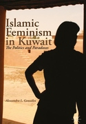 Islamic Feminism in Kuwait : The Politics and Paradoxes