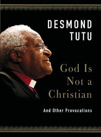 God Is Not a Christian:And Other Provocations