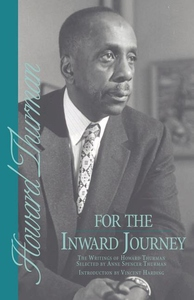 For the Inward Journey : The Writings of Howard Thurman