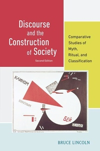 Discourse and the Construction of Society : Comparative Studies of Myth, Ritual, and Classification [2ed]