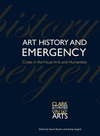 Art History and Emergency: Crises in the Visual Arts and Humanities