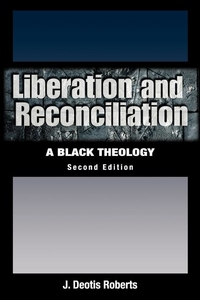 Liberation and Reconciliation:A Black Theology