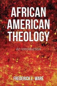 African American Theology : An Introduction