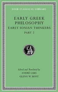 Early Greek Philosophy, Vol. III: Early Ionian Thinkers, Part 2