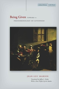 Being Given:Toward a Phenomenology of Givenness
