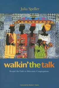 Walkin' the Talk:Keepin' the Faith in Africentric Congregations