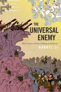 Universal Enemy: Jihad, Empire, and the Challenge of Solidarity
