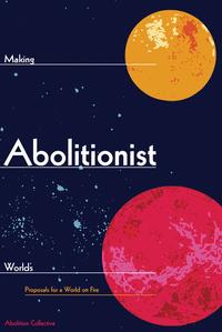 Making Abolitionist Worlds
