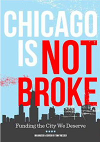 Chicago Is Not Broke : Funding the City We Deserve