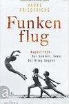 Funkenflug: August 1939: der Sommer, bevor der Krieg begann