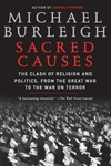 Sacred Causes:The Clash of Religion and Politics, from the Great War to the War on Terror