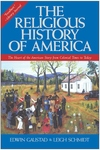 The Religious History of America:The Heart of the American Story from Colonial Times to Today