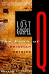 The Lost Gospel:The Book of Q and Christian Origins