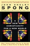 New Christianity for a New World : Why Traditional Faith Is Dying and How a New Faith Is Being Born
