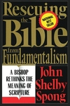 Rescuing the Bible from Fundamentalism:A Bishop Rethinks the Meaning of Scripture