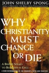 Why Christianity Must Change or Die:A Bishop Speaks to Believers in Exile