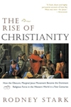 Rise of Christianity:How the Obscure, Marginal Jesus Movement Became the Dominant Religious Force in the Western World in a Few Centuries