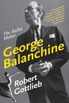 George Balanchine:The Ballet Maker