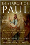 In Search of Paul:How Jesus' Apostle Opposed Rome's Empire with God's Kingdom