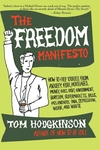The Freedom Manifesto:How to Free Yourself from Anxiety, Fear, Mortgages, Money, Guilt, Debt, Government, Boredom, Supermarkets, Bills, Melancholy, Pain, Depres