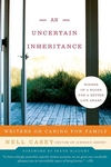 An Uncertain Inheritance:Writers on Caring for Family