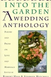 Into the Garden - A Wedding Anthology:Poetry and Prose on Love and Marriage