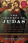 The Secrets of Judas:The Story of the Misunderstood Disciple and His Lost Gospel