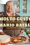 Molto Gusto:Easy Italian Cooking