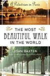 The Most Beautiful Walk in the World:A Pedestrian in Paris