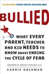 Bullied:What Every Parent, Teacher, and Kid Needs to Know about Ending the Cycle of Fear
