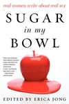 Sugar in My Bowl:Real Women Write about Real Sex