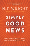 Simply Good News: Why the Gospel Is News and What Makes It Good