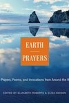 Earth Prayers:365 Prayers, Poems, and Invocations from Around the World