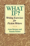 What If?:Writing Exercises for Fiction Writers