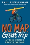 No Map, Great Trip: A Young Writer?s Road to Page One