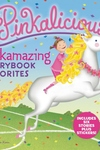 Pinkalicious: Pinkamazing Storybook Favorites: Includes 6 Stories Plus Stickers!