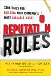Reputation Rules : Strategies for Building Your Company's Most Valuable Asset