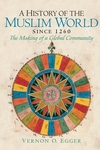 A History of the Muslim World Since 1260:The Making of a Global Community