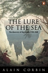 Lure of the Sea : The Discovery of the Seaside in the Western World 1750-1840