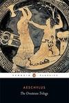 The Oresteian Trilogy:Agamemnon - The Choephori - The Eumenides