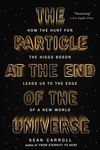 The Particle at the End of the Universe:How the Hunt for the Higgs Boson Leads Us to the Edge of a New World