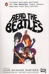 Read the Beatles:Classic and New Writings on the Beatles, Their Legacy, and Why They Still Matter