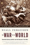 The War of the World:Twentieth-Century Conflict and the Descent of the West