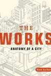 The Works:Anatomy of a City