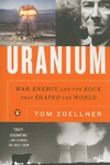 Uranium:War, Energy, and the Rock That Shaped the World